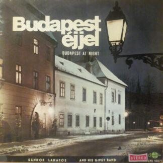 Sándor Lakatos And His Gipsy Band - Budapest Éjjel = Budapest At Night (LP, Album)