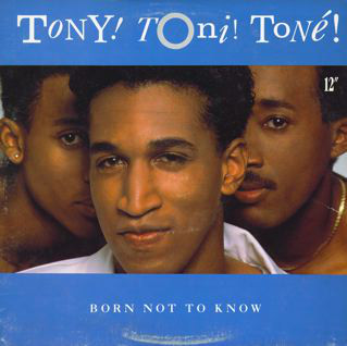 Tony! Toni! Toné! - Born Not To Know (12