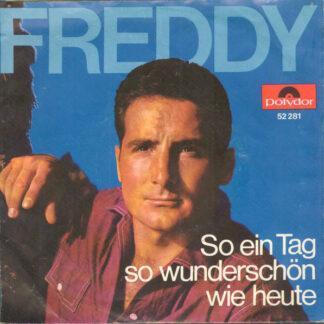 Freddy* - So Ein Tag, So Wunderschön Wie Heute / Vergangen, Vergessen, Vorüber (7
