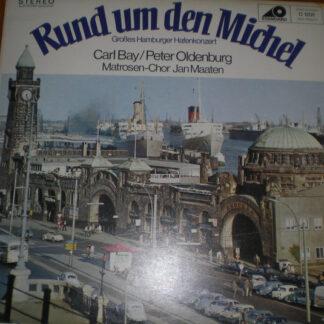 Carl Bay / Peter Oldenburg / Jan-Maaten-Matrosenchor - Rund Um Den Michel (Großes Hamburger Hafenkonzert) (LP, Album)