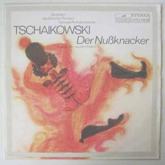 Orchester Des Bolschoi-Theaters*, Gennadi Roshdestwenski*, Tschaikowski* - Der Nussknacker (Ausschnitte Aus Dem Ballett) (LP)