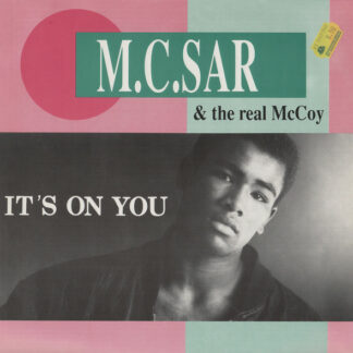 M.C. Sar & The Real McCoy* - It's On You (12
