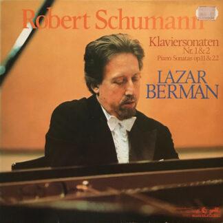 Robert Schumann - Lazar Berman - Klaviersonaten Nr. 1 & 2 = Piano Sonatas Op. 11 & 22 (LP, Album)