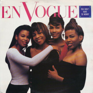 En Vogue - You Don't Have To Worry (12
