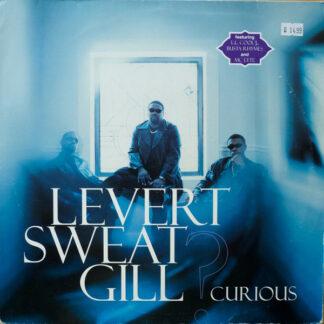 Levert Sweat Gill* - Curious (12