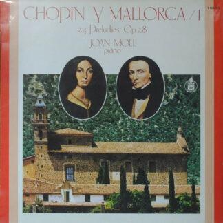 Chopin*, Joan Moll - Chopin Y Mallorca, I (24 Preludios, Op. 28) (LP)