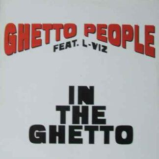 Ghetto People Feat. L-Viz - In The Ghetto (12