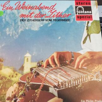 Der Zithersepp Vom Tegernsee - Ein Weinabend Mit Der Zither (LP)