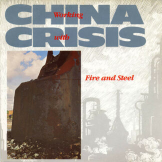 China Crisis - Working With Fire And Steel (7