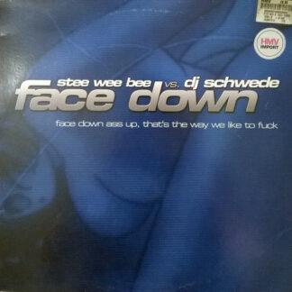 Stee Wee Bee Vs. DJ Schwede - Face Down (12