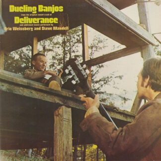 Eric Weissberg And Steve Mandell - Dueling Banjos From The Original Motion Picture Soundtrack Deliverance And Additional Music (LP, Album, Comp)