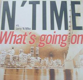 N' Time vs. Larry 'N Mike* - What's Going On (12