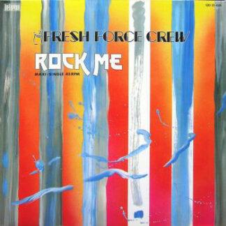 Fresh Force Crew* - Rock Me (12