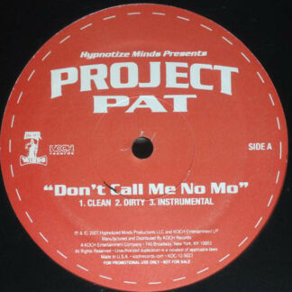 Project Pat - Don't Call Me No Mo / Rubber Band Me (12