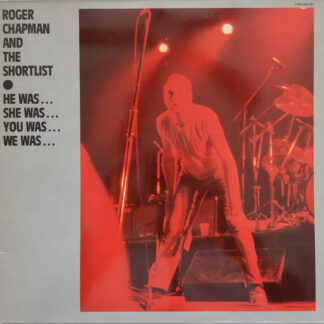 Roger Chapman And The Shortlist - He Was… She Was… You Was… We Was… (2xLP, Album)