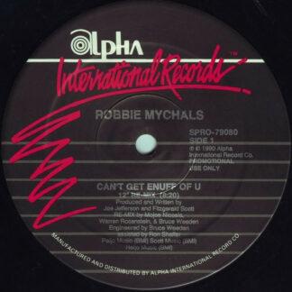 Robbie Mychals - Can't Get Enuff Of U (Re-Mix) (12
