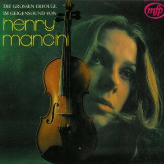Henry Mancini - Die Grossen Erfolge Im Geigensound Von Mancini (LP, Comp)