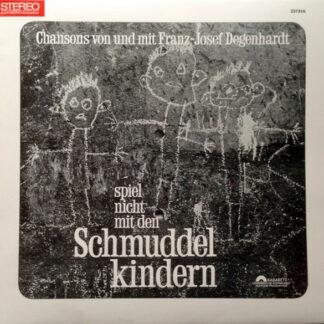 Franz Josef Degenhardt - Spiel Nicht Mit Den Schmuddelkindern (LP, Album)