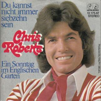 Chris Roberts - Du Kannst Nicht Immer Siebzehn Sein (7