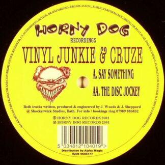 Vinyl Junkie & Cruze - Say Something / The Disc Jockey (12