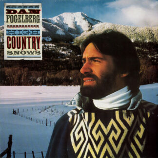 Dan Fogelberg - High Country Snows (LP, Album)