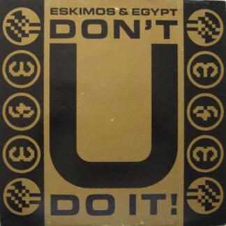 Eskimos & Egypt - Don't U Do It! (12