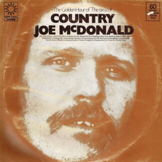 Country Joe McDonald And The Fish* - The Golden Hour Of The Best Of Country Joe McDonald (LP, Comp)