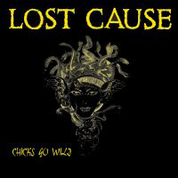 Lost Cause (4) - Chicks Go Wild (12