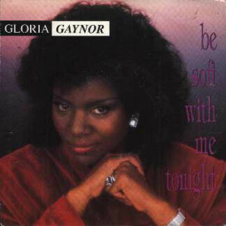Gloria Gaynor - Be Soft With Me Tonight (12