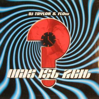 DJ Taylor & Flow - Was Ist Zeit (12