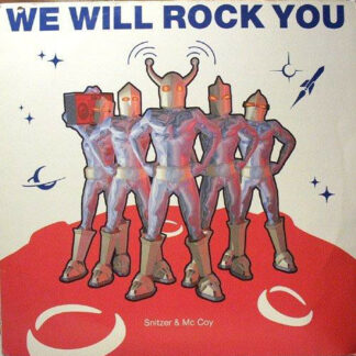 Snitzer & Mc Coy* - We Will Rock You (12