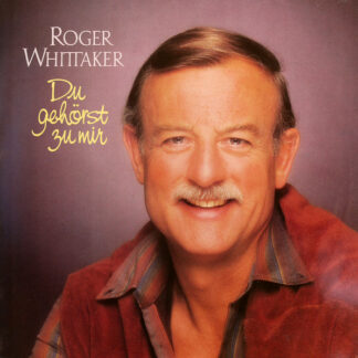 Roger Whittaker - Du Gehörst Zu Mir (LP, Album)