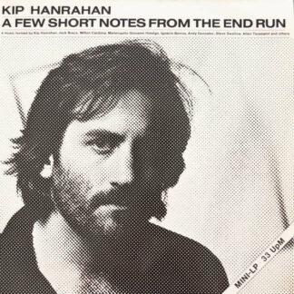 Kip Hanrahan - A Few Short Notes From The End Run (12