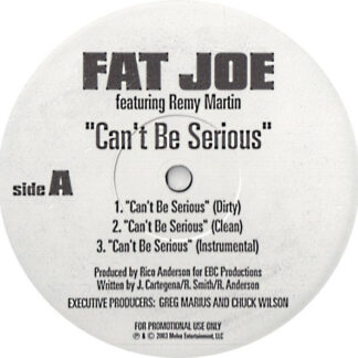 Fat Joe Featuring Remy Martin / Moe Mansun - Can't Be Serious / What They Talkin' Bout (12