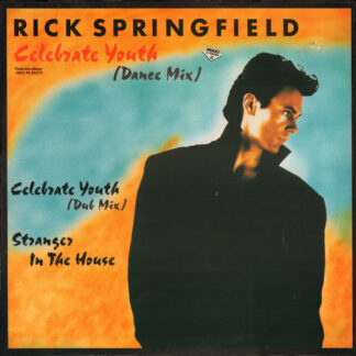 Rick Springfield - Celebrate Youth (Dance Mix) (12