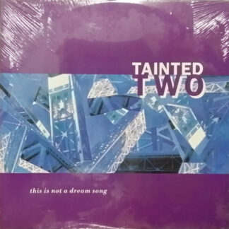 Tainted Two - This Is Not A Dream Song (12