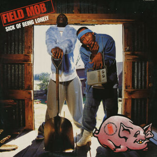 Field Mob - Sick Of Being Lonely (12