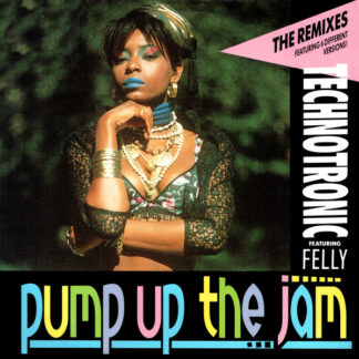 Technotronic Featuring Felly - Pump Up The Jam (The Remixes) (12