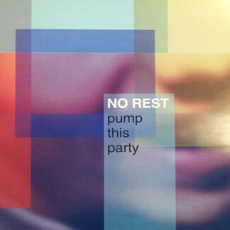No Rest - Pump This Party (12