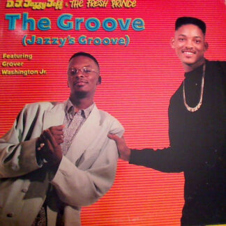 D.J. Jazzy Jeff & The Fresh Prince* - The Groove (Jazzy's Groove) (12