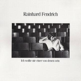 Rainhard Fendrich - Ich Wollte Nie Einer Von Denen Sein (LP, Album)