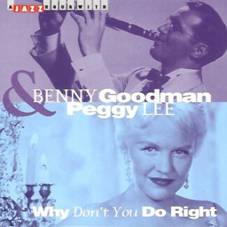 Benny Goodman & Peggy Lee - Why Don't You Do Right (CD, Comp)