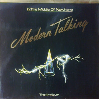 Modern Talking - In The Middle Of Nowhere - The 4th Album (LP, Album, Club)