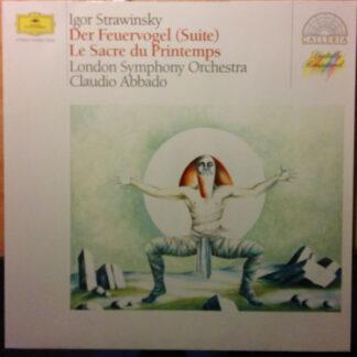 Igor Strawinsky*, London Symphony Orchestra*, Claudio Abbado - Der Feuervogel (Suite) / Le Sacre Du Printemps (LP)