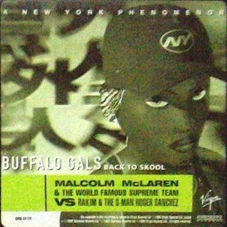 Malcolm McLaren & The World Famous Supreme Team* Vs Rakim & The S-Man Roger Sanchez* - Buffalo Gals (Back To Skool) (12