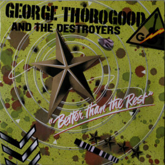 George Thorogood And The Destroyers* - Better Than The Rest (LP, Album)