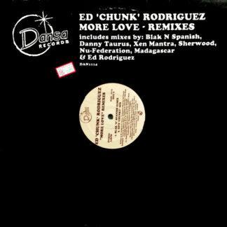 Ed 'Chunk' Rodriguez* - More Love (Remixes) (2x12