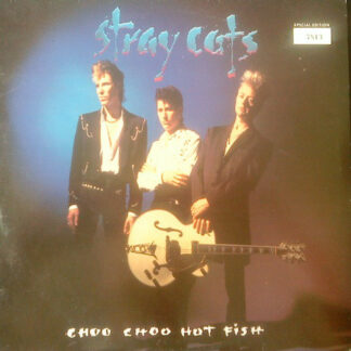 Stray Cats - Choo Choo Hot Fish (10