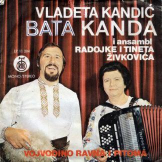 Vladeta Kandić Bata Kanda* I Ansambl Radojke I Tineta Živkovića* - Vojvodino Ravna I Pitoma (7