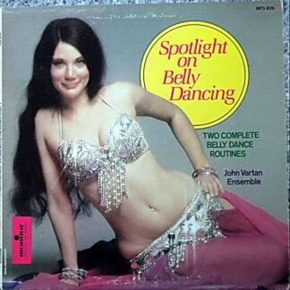 John Vartan Ensemble* - Spotlight On Belly Dancing (LP)